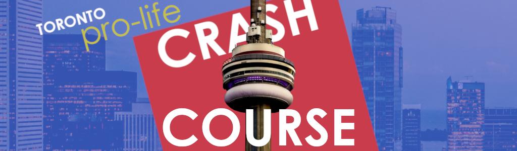 Toronto Pro-Life Crash Coruse